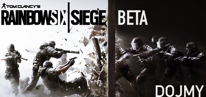 Rainbow Six Siege Beta Dojmy