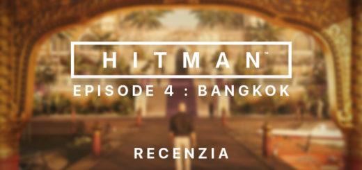Hitman Episode 4 Bangkok Recenzia