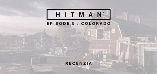 HITMAN Episode 5 Colorado Recenzia
