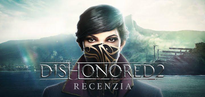 Dishonored 2 Recenzia
