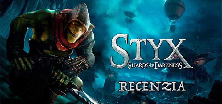 Styx Shards of Darkness Recenzia