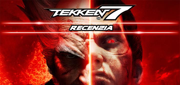 Tekken 7 Recenzia