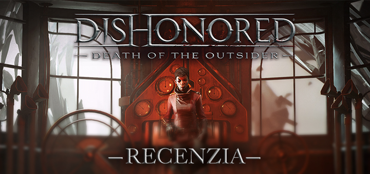 Recenzia Dishonored Death of the Outsider