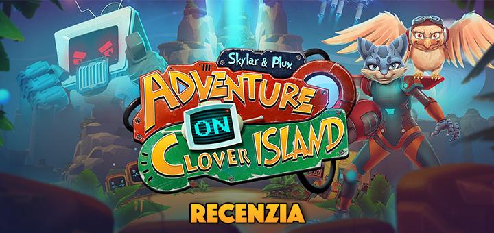 Skylar & Plux Adventure on Clover Island Recenzia