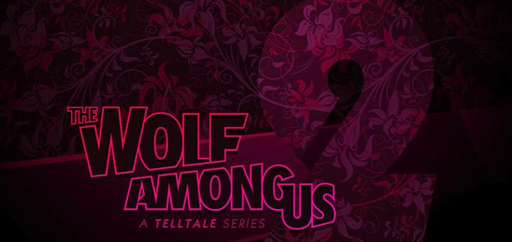 The Wolf Among Us Season Two