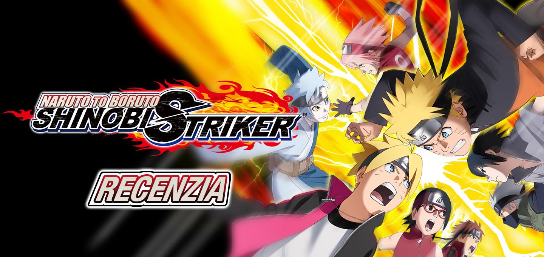 Naruto to Boruto Shinobi Striker Recenzia