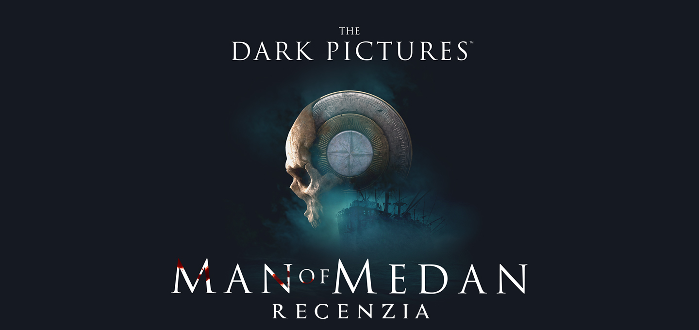 Recenzia The Dark Pictures: Man of Medan