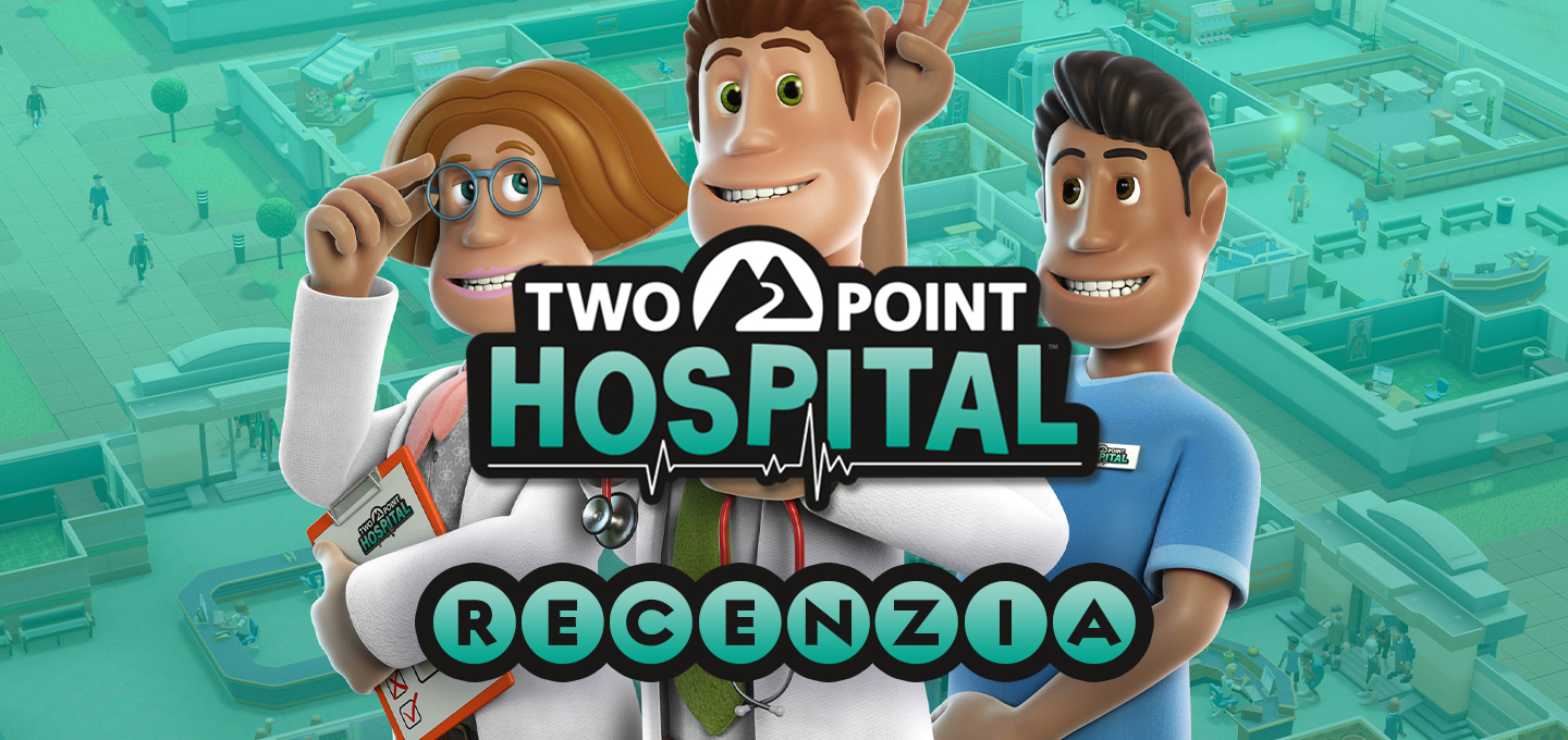 Recenzia Two Point Hospital
